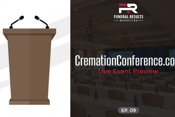 09 – CremationConference.com Live Event Preview