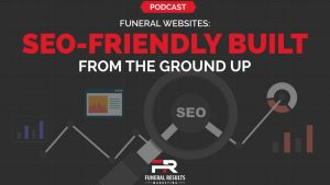 SEO Friendly Funeral Websites Built From The Ground Up