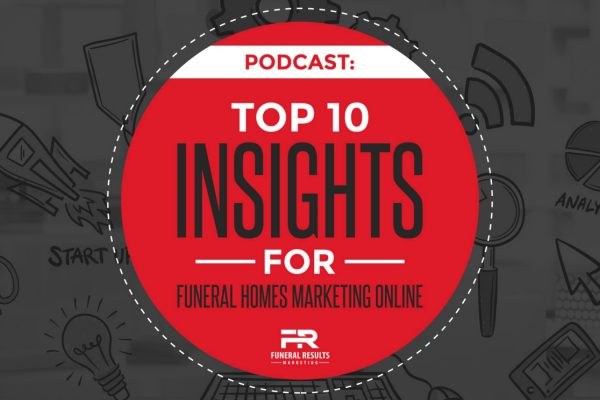 01 – Top 10 Insights for Funeral Homes Marketing Online