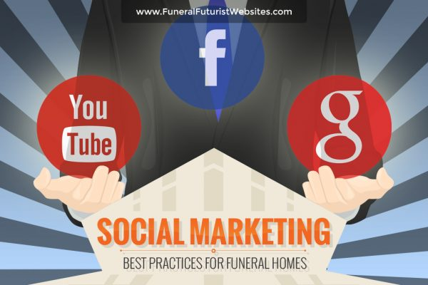 Social Marketing Best Practices for Funeral Homes