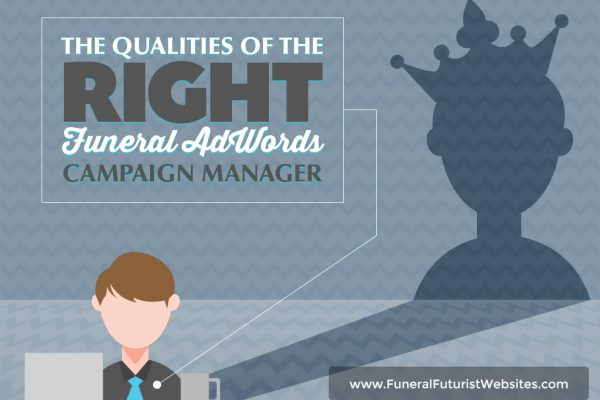 The Qualities of the Right Funeral AdWords Campaign Manager