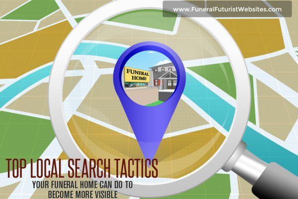 Top Local Search Tactics Your Funeral Home can Do to Become More Visible
