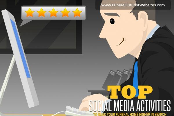 Top Social Media Activities to Rank Your Funeral Home Higher in Search